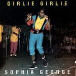 Sophia George- Girlie Girlie (1986)