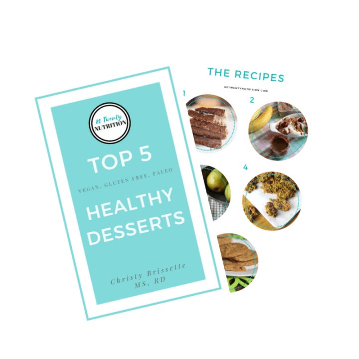 Top 5 Healthy Desserts - Vegan, Gluten Free, Paleo, No Refined Sugar - free recipe ebook from media registered dietitian nutritionist Christy Brissette from 80 Twenty Nutrition in Chicago