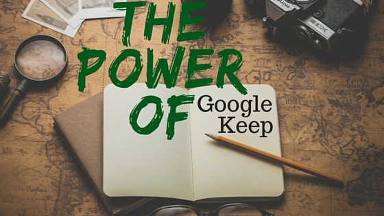 The Power of Google Keep, and What You NEED to Know