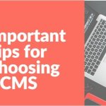 5 important Tips for Choosing a CMS