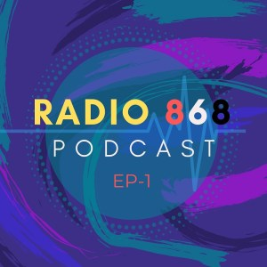 Radio 868 – Episode 1