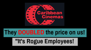 Required to pay $400 for 4 tickets to see End Game. Caribbean Cinemas 10 scam!?