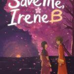 Save Me, Irene B