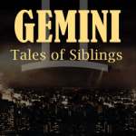 Gemini: Tales of Siblings
