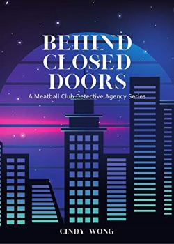 Behind Closed Doors (Ebook) | Cindy Wong | Cozy Mystery book