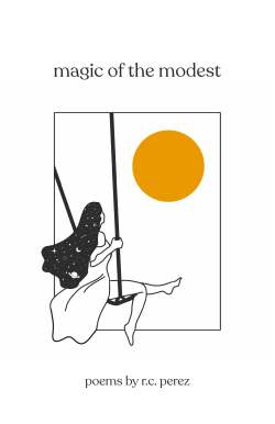 Magic of the Modest | Poems by R.C. Perez | Philippine Poetry | Paperback