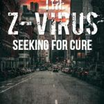 The Z-Virus: Seeking for Cure | Paperback | P.I.R.M.
