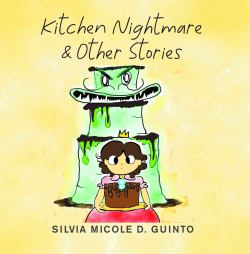 Kitchen Nightmare & Other Stories | Silvia Micole D. Guinto | Children's Book