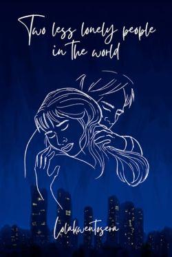 Two Less Lonely People in the World | Lolakwentosera | Romance Novel