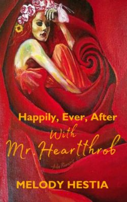 Happily, Ever, After with Mr. Heartthrob - Melody Hestia