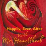 Happily Ever After with Mr. Heartthrob   Melody Hestia   Paperback