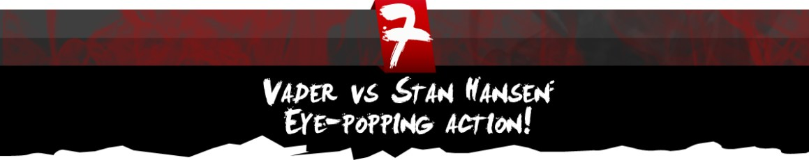 Vader vs Stan Hansen: Eye-popping action!