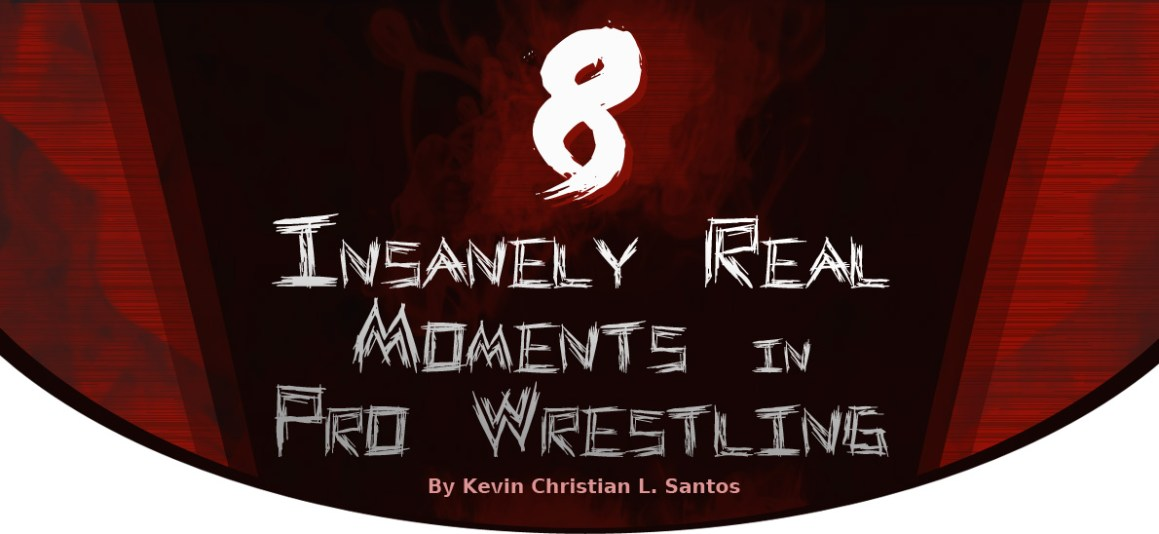 8 Insanely Real Moments in Pro Wrestling