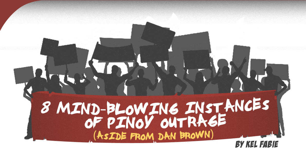 8 Mind-Blowing Instances of Pinoy Outrage (Aside from Dan Brown)