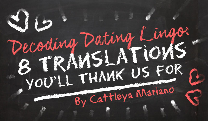 Decoding-Dating-Lingo-8-Translations-Youll-Thank-Us-For_H