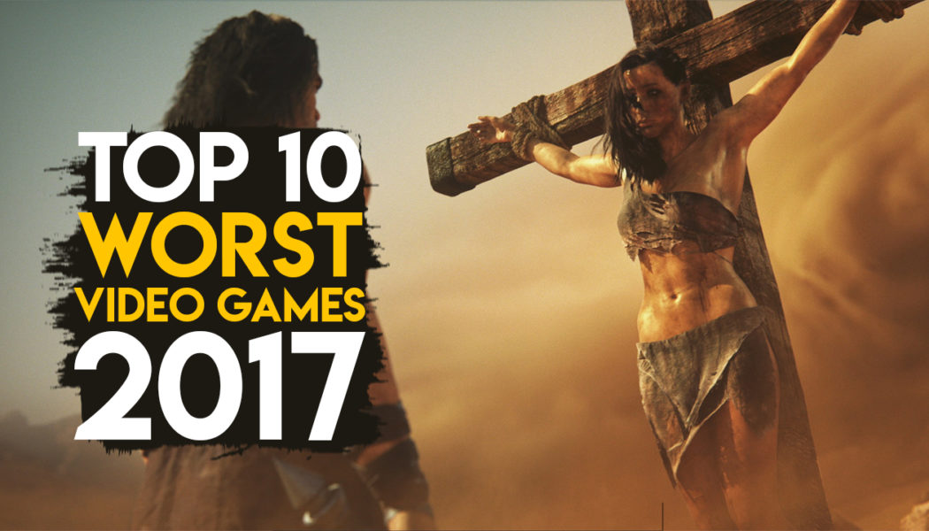Worst video games of 2017