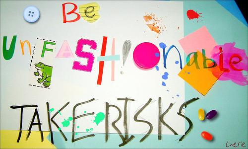 Take Risks (via Cherie™)