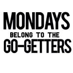 Go Get Em' Monday!  905business.com