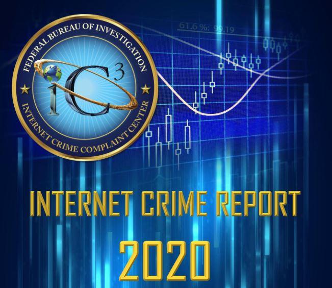 FBI Releases 2020 Internet Crime Report,  Including COVID-19 Scam Statistics