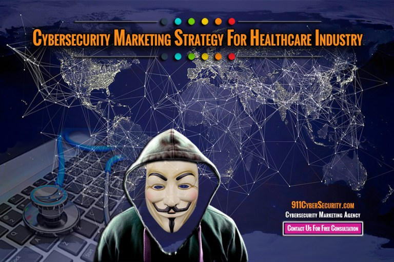 Cybersecurity marketing strategy for healthcare industry