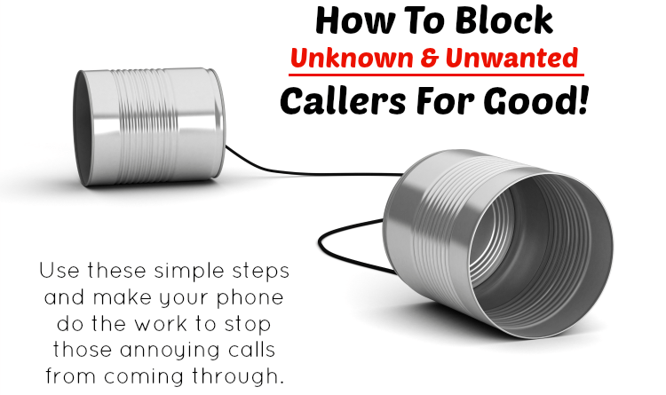 How To Block Unknown and Unwanted Callers! I get way too many of these annoying calls every day, block them for good with these easy steps!