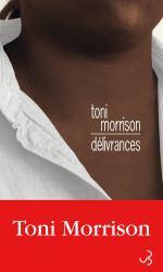 Délivrances Roman de Toni Morrison