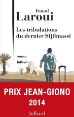 « Les tribulations du dernier des Sijilmassi » de Fouad Laraoui.