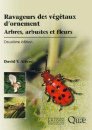 Ravageurs des végétaux d'ornement: Arbres, arbustes et fleurs - Deuxième édition