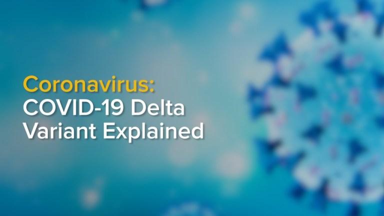 covid-19-delta-variant-explained