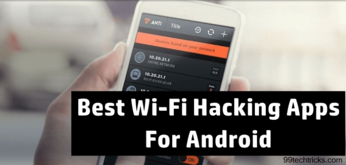 Best Wifi Hacking Apps For Android Device