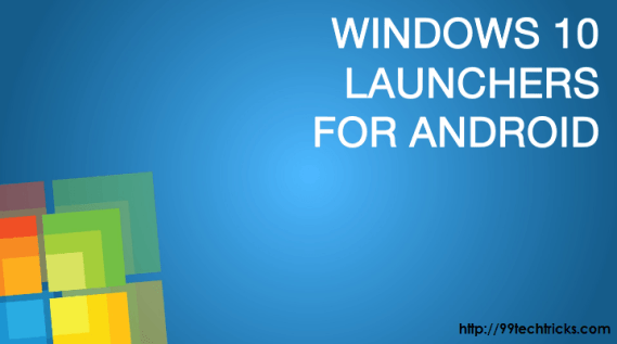 Download Windows 10 Launcher App For Android