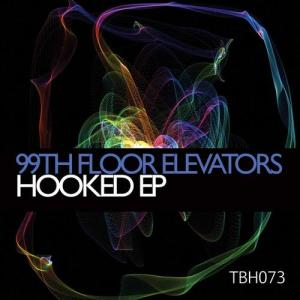 99th Floor Elevators 'Hooked EP' available from Beatport on Toolbox House