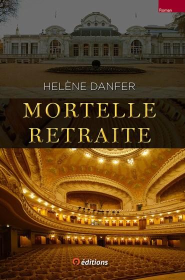 9editions-1ERE-DE-COUV-HELENE-DANFER-MORTELLE_RETRAITE-FULL-003-x1500