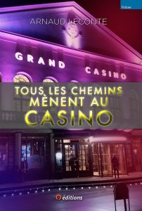 Tous les chemins mènent au Casino