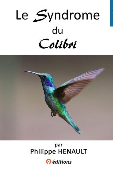 Le syndrome du colibri de Philippe Henault