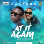 Base One - At It Again ft. Kayswitch