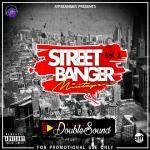 Mixtape: Dj Doublesound - Street Banger Mix Vol 2