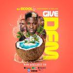 DJ ECool - Give Dem ft. Danagog X Selasi