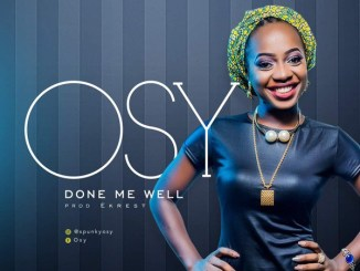 Osy - Done Me Well | @seebetty24