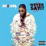"Skales Unveils Cover Art & Tracklist To Album ""The Never Say Never Guy"""