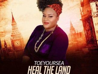 Toeyoursea - Heal The Land | @toeyoursea