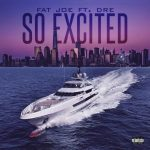 MP3 : Fat Joe - So Excited Ft Dre