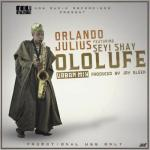 Orlando Julius – Ololufe Remix ft. Seyi Shey