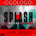 Splash – Ogologo ft. Kelly Hansome