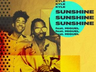 MP3 : KYLE Ft Miguel - Sunshine