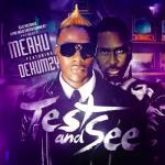 MP3 : Meaku ft. Dekumzy - Test and See
