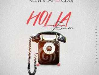 MP3 : Klever Jay Ft. CDQ - Holla (Remix)