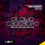 MP3 : Oba Reengy - Olowogbogboro
