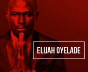 MP3 : Elijah Oyelade - Spirit Pray