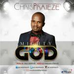 MP3 : Chris Praieze - Mighty God